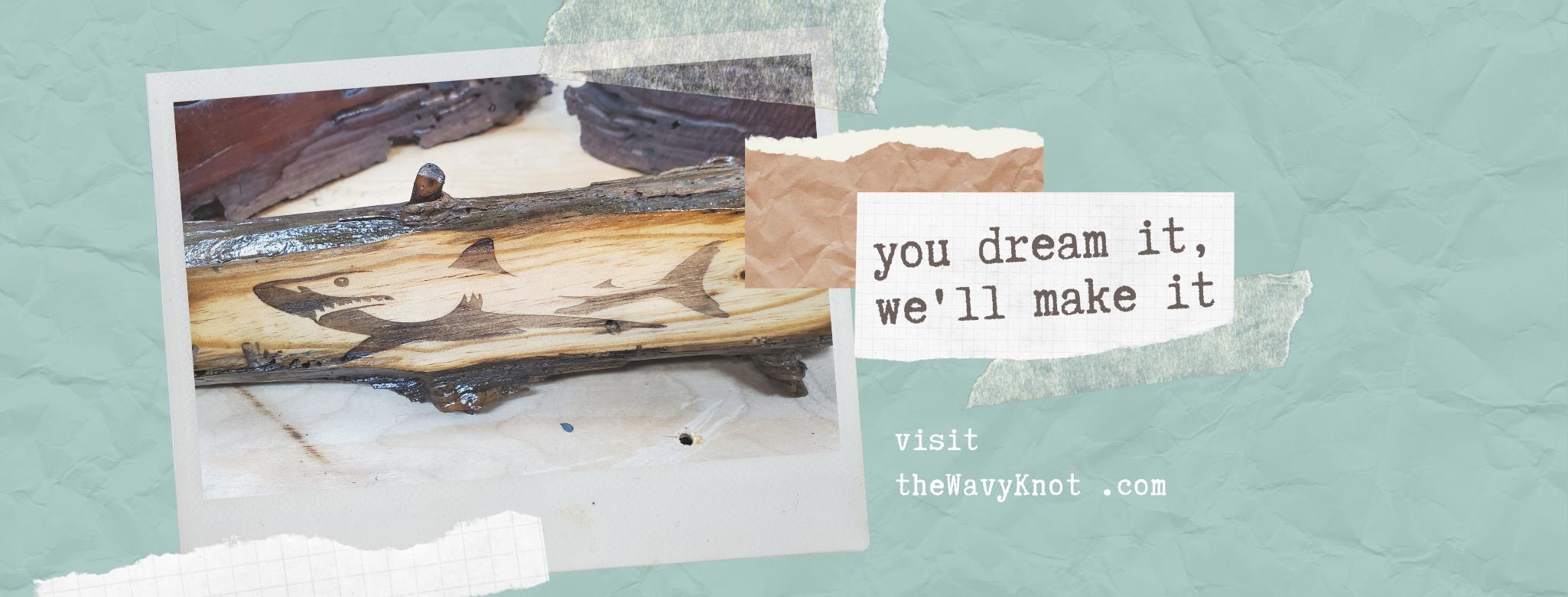 you dream it, we'll make it